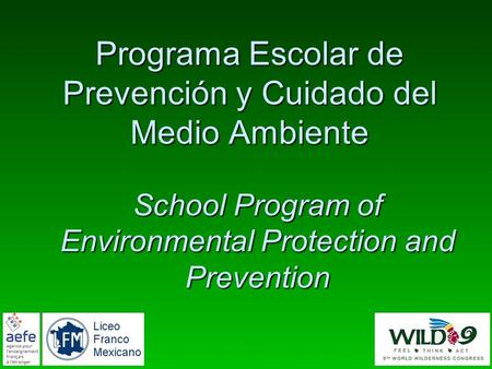 Programa Escolar de Prevención y Cuidado del Medio Ambiente School Program of Environmental Protection and Prevention.