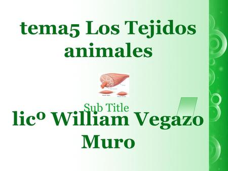 Tema5 Los Tejidos animales licº William Vegazo Muro Sub Title.