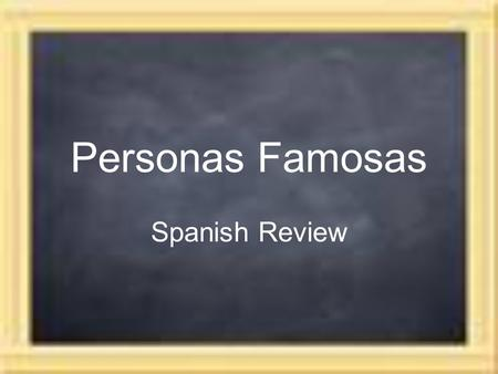 Personas Famosas Spanish Review.