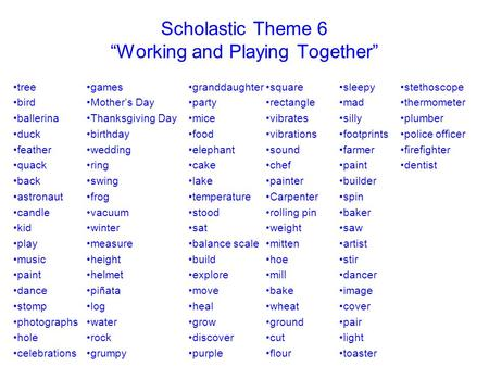 "Scholastic Theme 6 ""Working and Playing Together"" tree bird ballerina duck feather quack back astronaut candle kid play music paint dance stomp photographs."