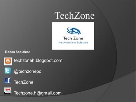Redes Sociales: TechZone TechZone.