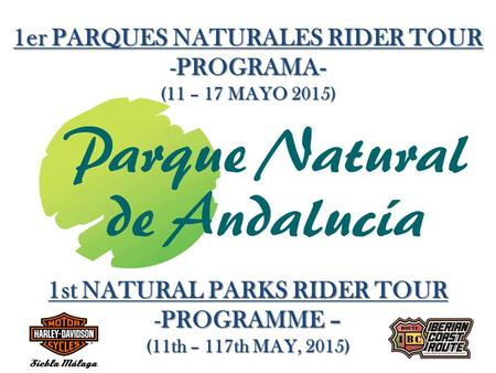 1er PARQUES NATURALES RIDER TOUR -PROGRAMA- (11 – 17 MAYO 2015) 1st NATURAL PARKS RIDER TOUR -PROGRAMME – (11th – 117th MAY, 2015)