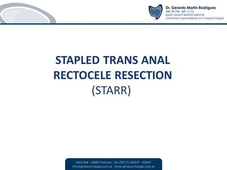 STAPLED TRANS ANAL RECTOCELE RESECTION (STARR)