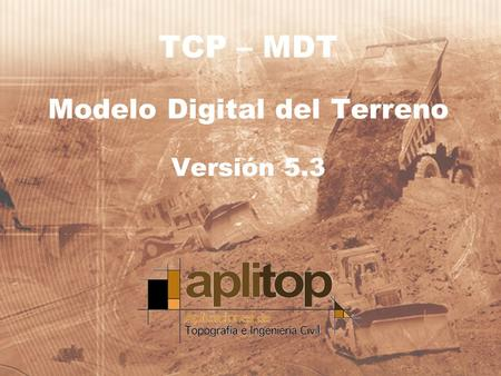 TCP – MDT Modelo Digital del Terreno Versión 5.3.
