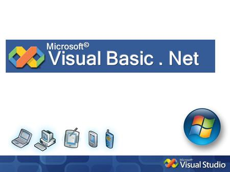 Microsoft© Visual Basic . Net.