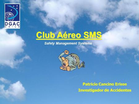 Patricio Cancino Erisse Investigador de Accidentes Club Aéreo SMS Safety Management Systems.