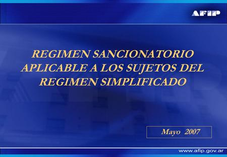Mayo 2007 REGIMEN SANCIONATORIO APLICABLE A LOS SUJETOS DEL REGIMEN SIMPLIFICADO.