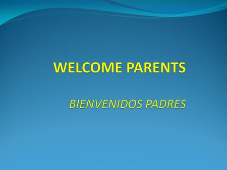 CONGRATULATIONS PARENTS FOR YOUR HARD WORK!!!! ¡¡¡¡FELICIDADES PADRES POR TODO SU TRABAJO!!!!
