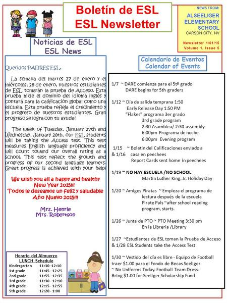 NEWS FROM: ALSEELIGER ELEMENTARY SCHOOL CARSON CITY, NV Newsletter 1/01/15 Volume 1, Issue 5 Boletín de ESL ESL Newsletter 1/7 ~ DARE comienza para el.