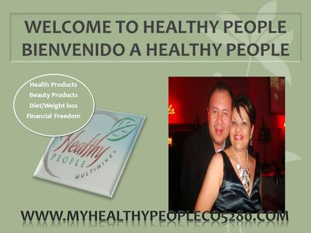 Health Products Beauty Products Diet/Weight loss Financial Freedom.