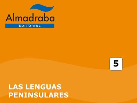 5 LAS LENGUAS PENINSULARES.