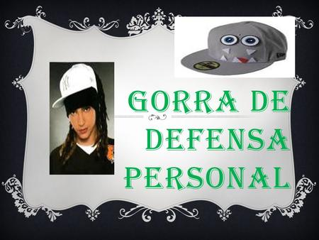 GORRA DE DEFENSA PERSONAL