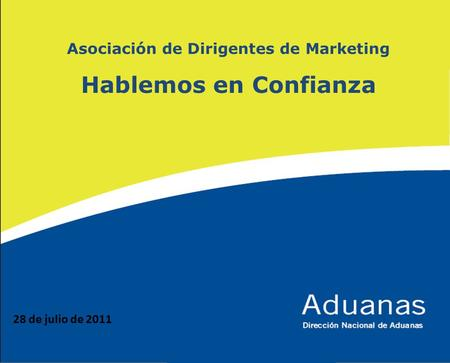 Asociación de Dirigentes de Marketing Hablemos en Confianza 28 de julio de 2011.