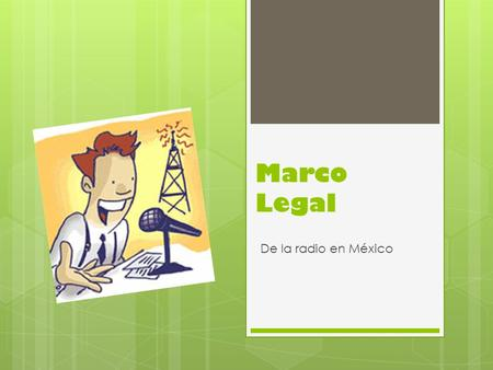 Marco Legal De la radio en México.