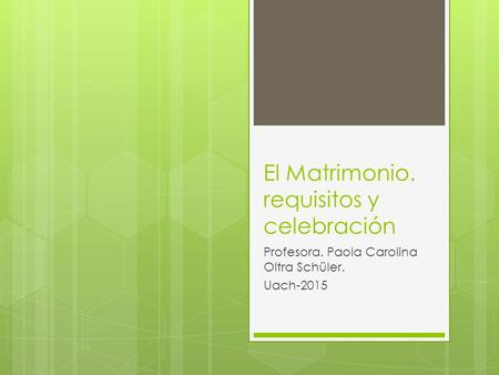 El Matrimonio. requisitos y celebración