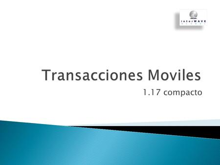 1.17 compacto. 2 MoviPOS MoviATM MoviPAY Banks Bancos Network Processors Procesadores de Redes Private Label Cards Tarjetas Privadas y Regionales Pre.