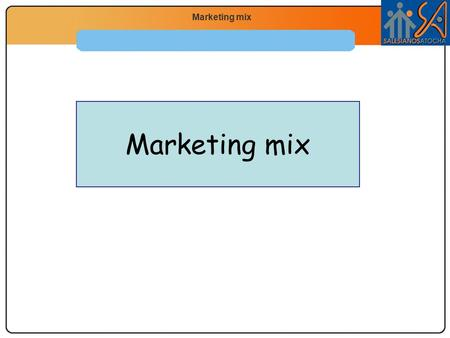 Marketing mix.