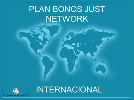 PLAN BONOS JUST NETWORK INTERNACIONAL. Quincena 1 Por cada Frontal nuevo Recibes $100 /$7.38 usd por cada uno.