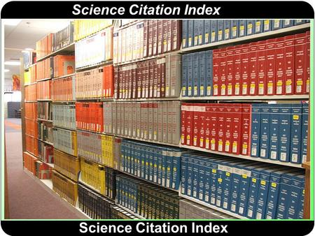 Science Citation Index. ISI Web of Knowledge (ISI WOK)