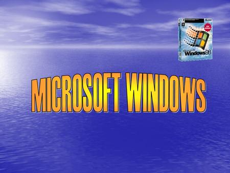¿QUÉ ES WINDOWS 98? REQUERIMIENTOS DEL SISTEMA ESCRITORIO Y ELEMENTOS VENTANAS EXPLORADOR DE WINDOWS PANEL DE CONTROL.