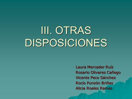 III. OTRAS DISPOSICIONES