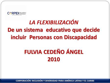 De un sistema educativo que decide incluir Personas con Discapacidad