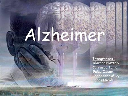 Alzheimer Integrantes :