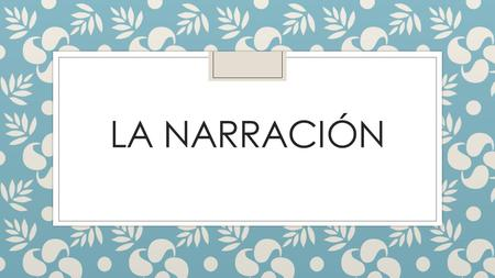 La narración.