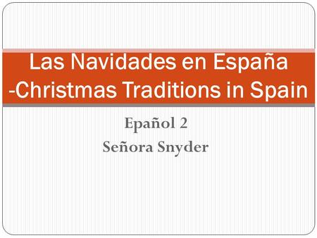 Las Navidades en España -Christmas Traditions in Spain