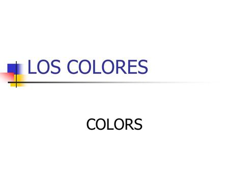 LOS COLORES COLORS. GENERAL RULES 1. Color words are adjectives 2. In Spanish, adjectives agree with nouns in Number (singular, plural) Gender (masculine,