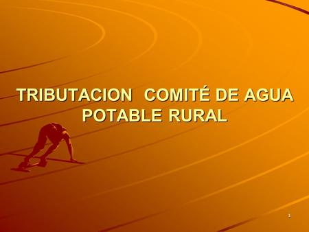 TRIBUTACION COMITÉ DE AGUA POTABLE RURAL