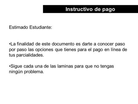 Instructivo de pago Estimado Estudiante: