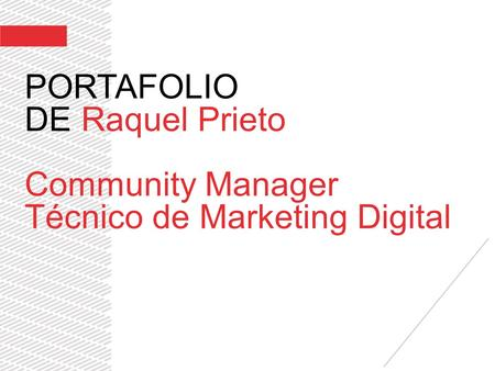 PORTAFOLIO DE Raquel Prieto Community Manager Técnico de Marketing Digital.
