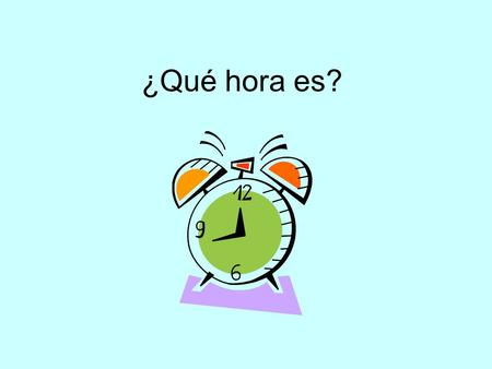 "¿Qué hora es? The Facts definite feminine articles… la, las ""Una"" = singular hour –Ej.: ""la una""=one o'clock Every number but ""una"" is plural (2-12 o'clock)."
