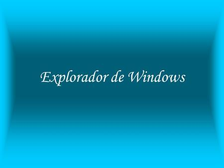 Explorador de Windows.
