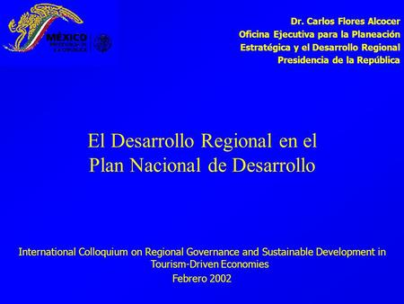 El Desarrollo Regional en el Plan Nacional de Desarrollo International Colloquium on Regional Governance and Sustainable Development in Tourism-Driven.