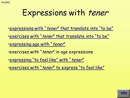 "Expressions with tener murphy expressions with ""tener"" that translate into ""to be""expressions with ""tener"" that translate into ""to be"" exercises with ""tener"""