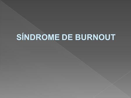 SÍNDROME DE BURNOUT.