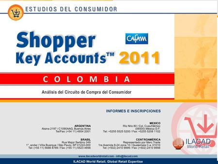 2 Key Account Supermercados Cafam Los datos provistos en este informe provienen del estudio Shopper Key Accounts Colombia 2011 y corresponden a la base.