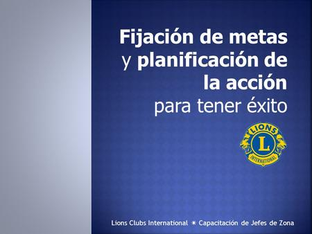 Lions Clubs International  Capacitación de Jefes de Zona.