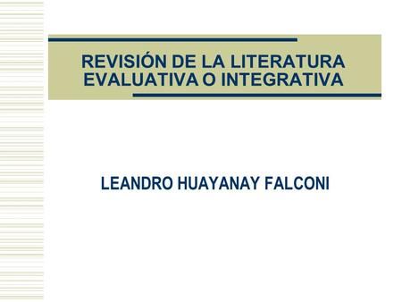 REVISIÓN DE LA LITERATURA EVALUATIVA O INTEGRATIVA