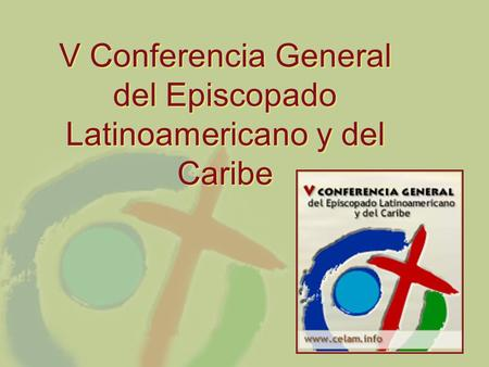 V Conferencia General del Episcopado Latinoamericano y del Caribe.