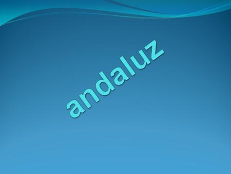 Andaluz.