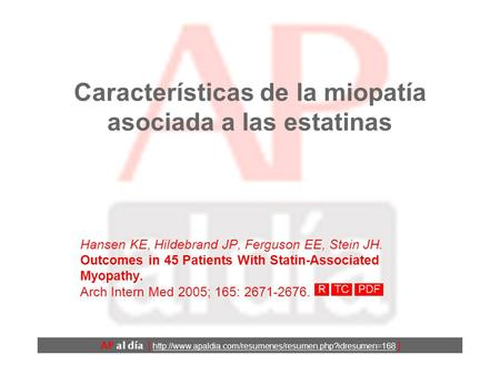 Características de la miopatía asociada a las estatinas Hansen KE, Hildebrand JP, Ferguson EE, Stein JH. Outcomes in 45 Patients With Statin-Associated.