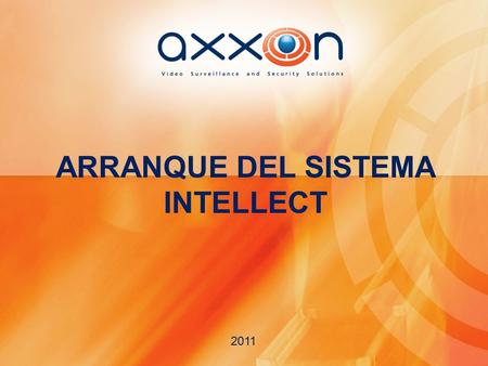 ARRANQUE DEL SISTEMA INTELLECT 2011. ARRANQUE DEL SISTEMA INTELLECT Se puede iniciar el sistema Intellect de varias maneras: Arranque manual: Arranque.