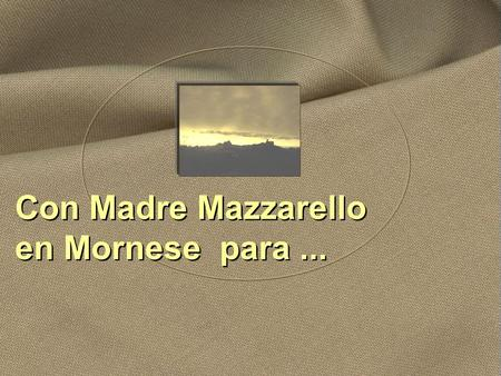 Con Madre Mazzarello en Mornese  para ...