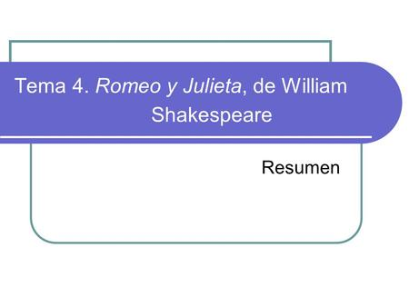 Tema 4. Romeo y Julieta, de William Shakespeare Resumen.