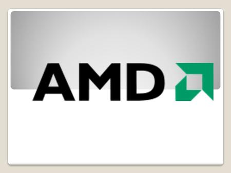 Advanced Micro Deviced AMD®