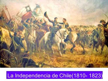 La Independencia de Chile( )