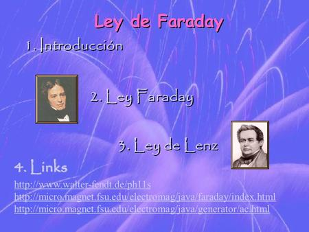 Ley de Faraday Introducción Ley Faraday Ley de Lenz Links